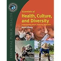 Essentials of Health, Culture, and Diversity: Understanding People, Reducing Disparities...