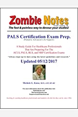 Zombie Notes PALS Certification Exam Prep. Kindle Edition