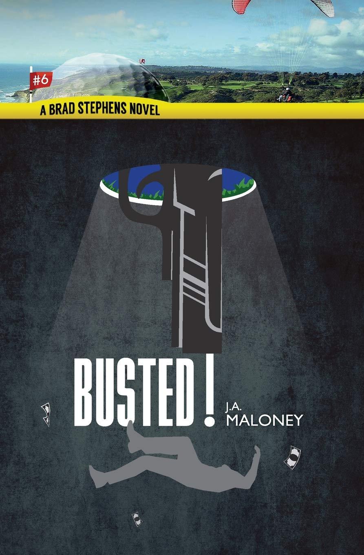 Read Online Busted (A Brad Stephens Thriller) (Volume 6) ebook