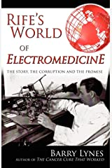 Rife's World of Electromedicine: The Story, the Corruption and the Promise Paperback