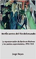 Berlín Antes Del Fin Del Mundo: La
