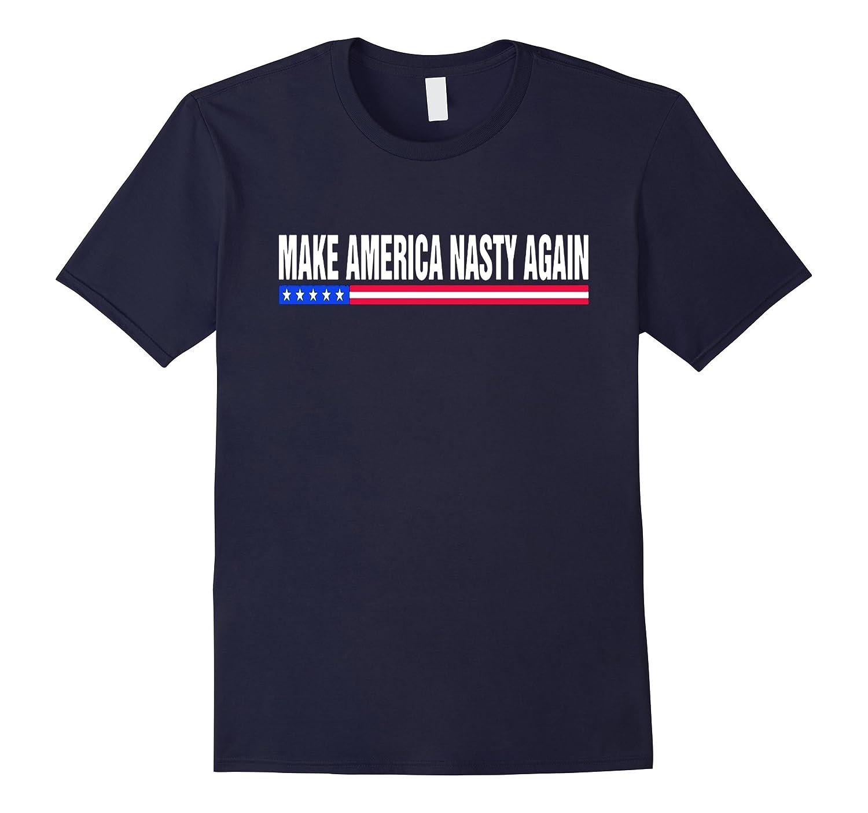 Make America Nasty Again Shirt-Art