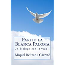 Partio la Blanca Paloma (Spanish Edition) Nov 8, 2014