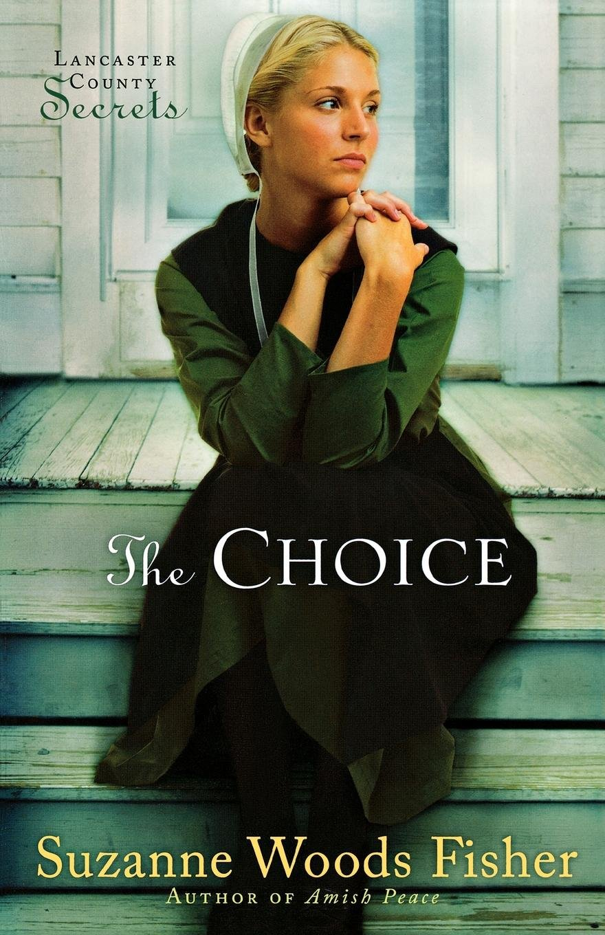 The Choice (Lancaster County Secrets, Book 1): Suzanne Woods Fisher:  9780800733858: Amazon.com: Books