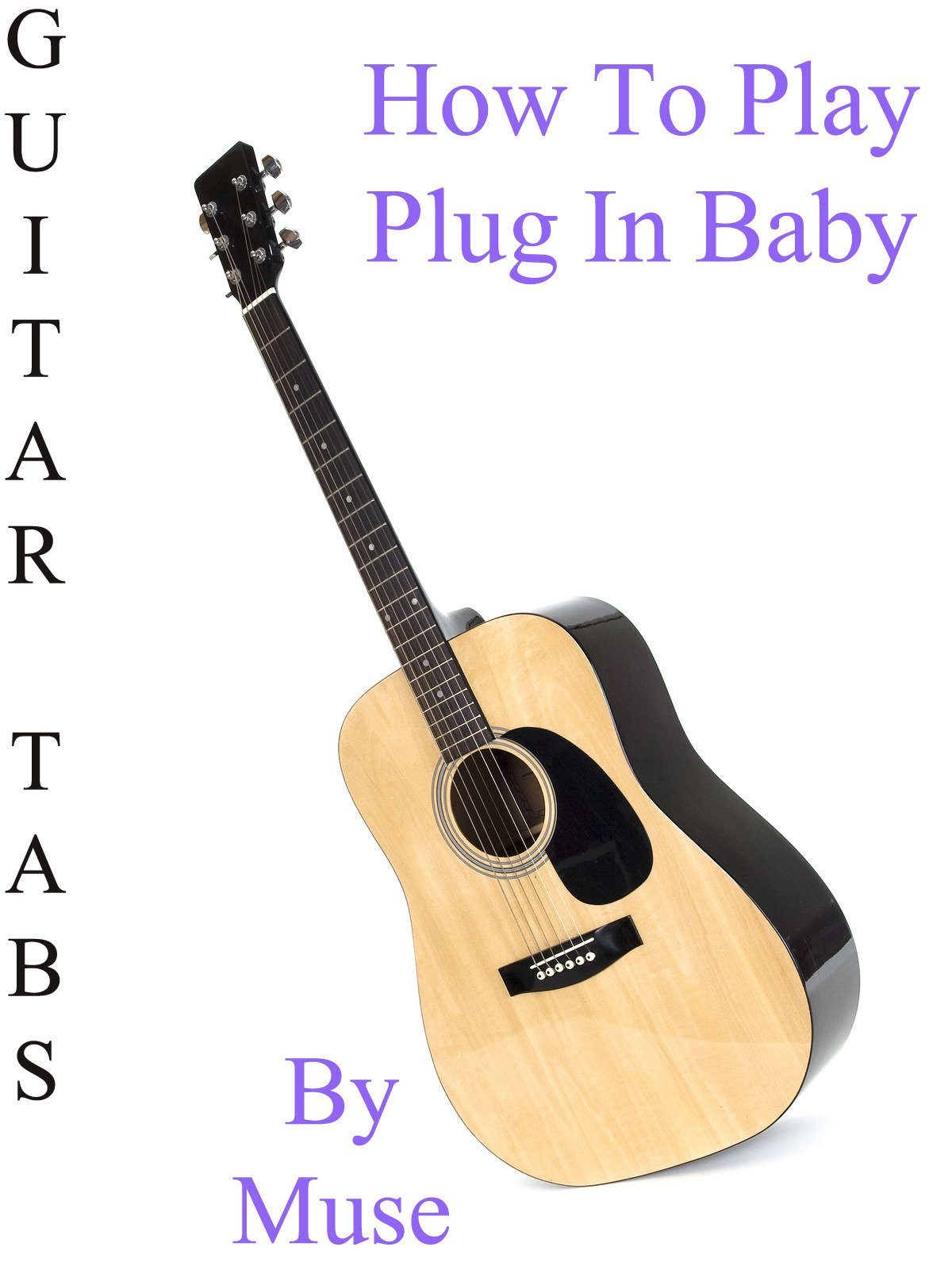 Amazon com: Watch How To Play Plug In Baby By Muse - Guitar Tabs