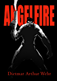 Angelfire: A High Avenging Angel Story (Tales of the High Avenging Angel Book 2)