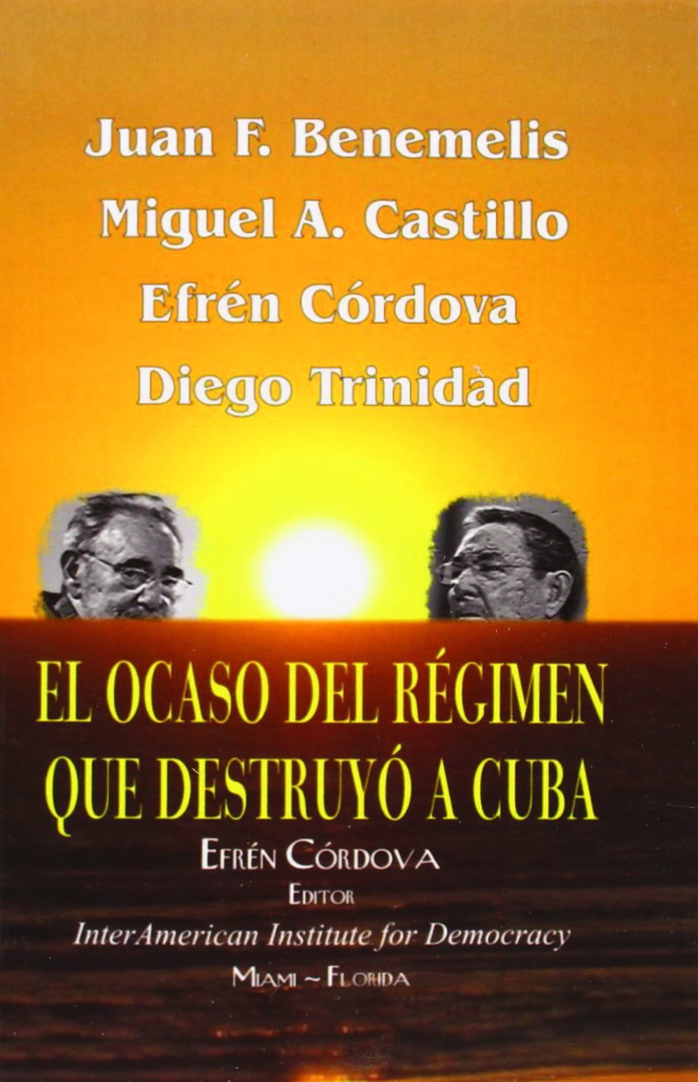 Ocaso R%C3%A9gimen Destruy%C3%B3 Cuba Spanish