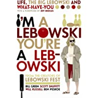 I'm A Lebowski, You're A Lebowski: Life, The
