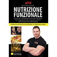 Nutrizione funzionale. Il primo libro sul bilanciamento nutrizione/fabbisogno. Per il raggiungimento della migliore forma fisica, la massima prestazione e la longevità.