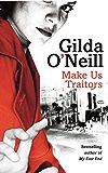 Make Us Traitors (East End Trilogy Book 2)