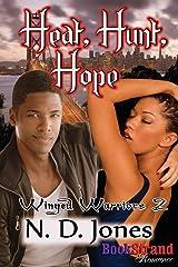 Heat, Hunt, Hope [Winged Warriors 2] (Bookstrand Publishing Romance) Paperback