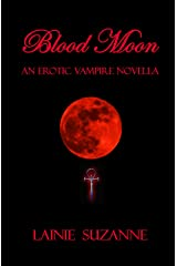 Blood Moon: An Erotic Vampire Novella (The  Blood Moon Series Book 1)