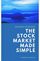 Muslim Investor: The Stock Market Made Simple Kindle Edition
