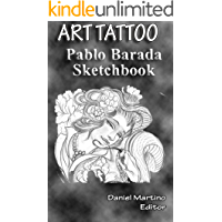Tattoo Images: ART TATTOO Pablo Barada:: Paintings, drawings, flashes, sketches ((Tattoo Planet Book 10) (English Edition)