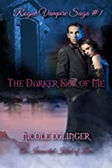 The Darker Side of Me: Rogue Vampire Saga #1 Kindle Edition