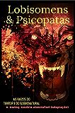 Lobisomens & Psicopatas: As Raízes do Terror e do Sobrenatural