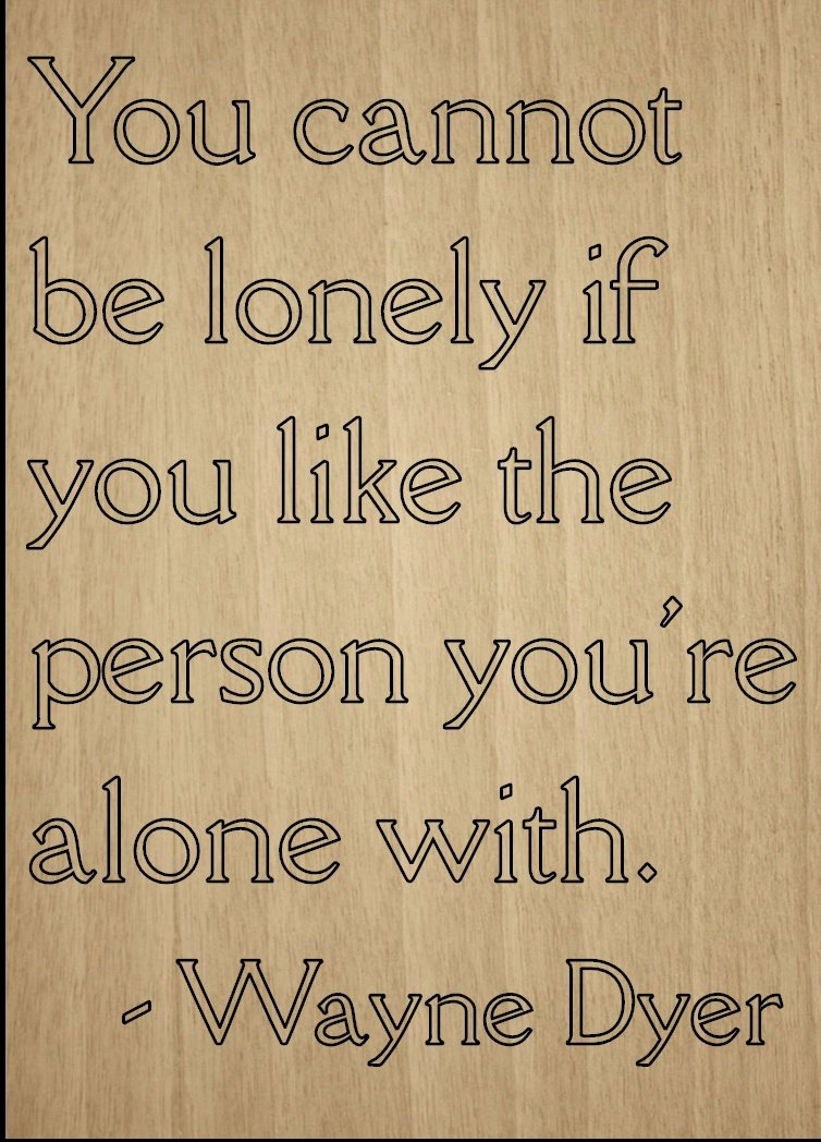 Amazon You Cannot Be Lonely If You Like The Quote By Wayne