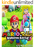 MARIO + RABBIDS KINGDOM BATTLE STRATEGY GUIDE & GAME  WALKTHROUGH, TIPS, TRICKS,  AND MORE!