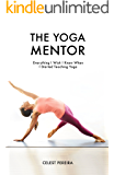 The Yoga Mentor: Everything I Wish I Knew When I Started Teaching Yoga