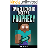 Diary of Herobrine: Prophecy (an unofficial Minecraft book) (The Herobrine Story Book 2)