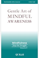 Gentle Art of Mindful Awareness (Mindfulness: Stop the Struggle Book 2) Kindle Edition