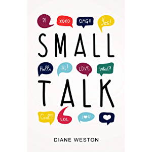 Small Talk: How to Start a Conversation, Truly Connect with Others and Make a Killer First Impression (Conversationalist…
