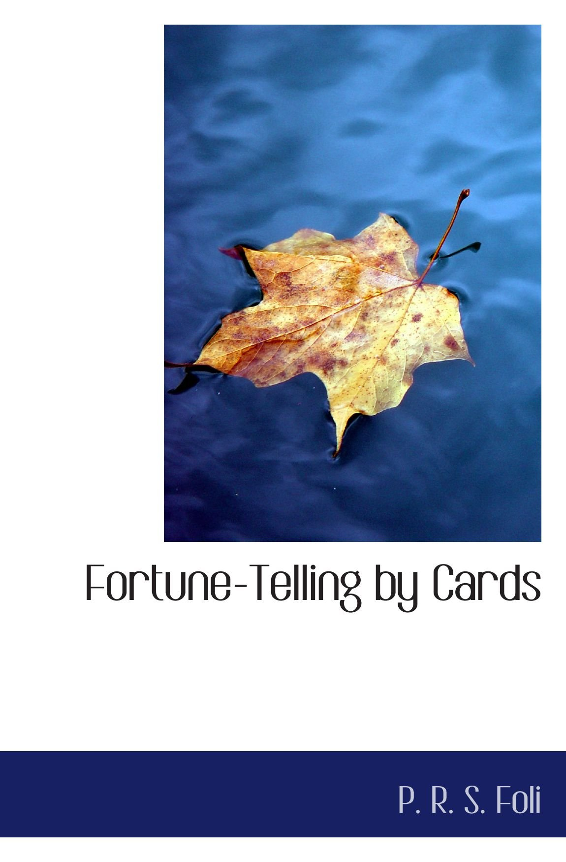 Read Online Fortune-Telling by Cards pdf