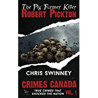 Robert Pickton: The Pig Farmer Killer