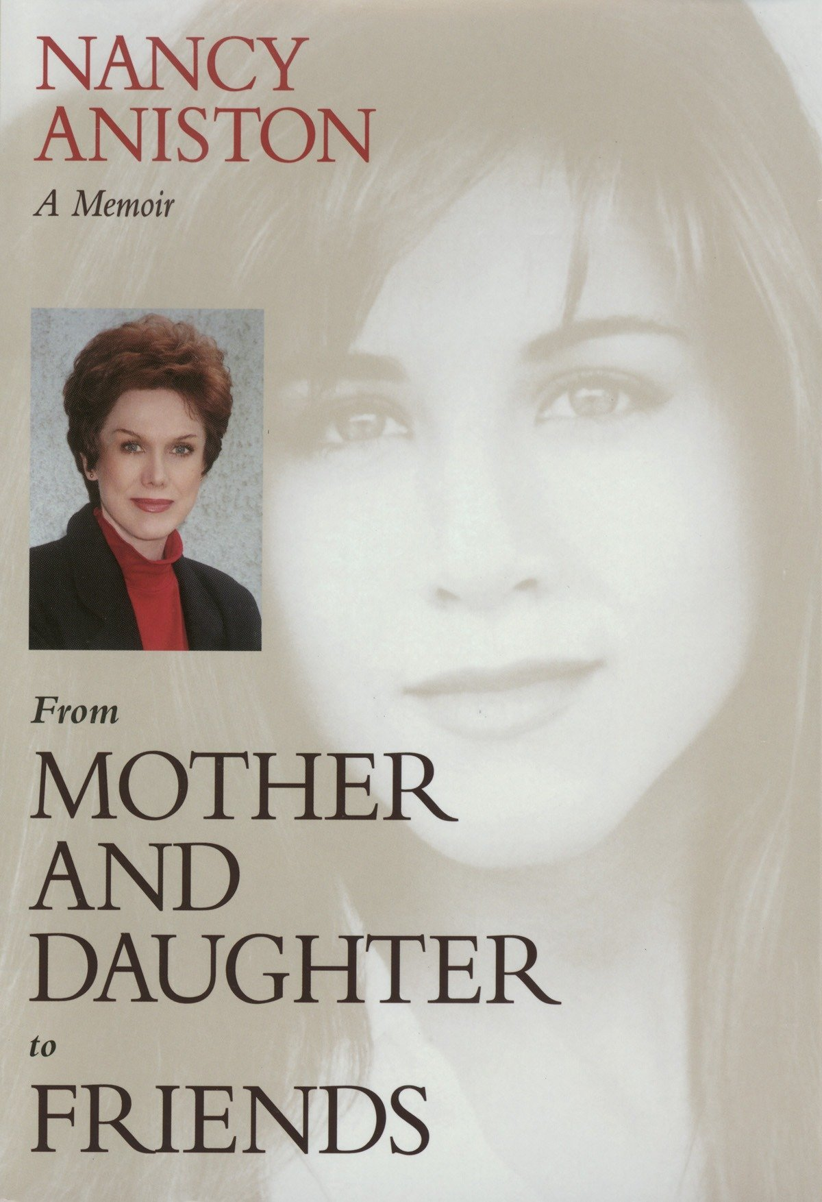 From Mother and Daughter to Friends: A Memoir: Nancy Aniston