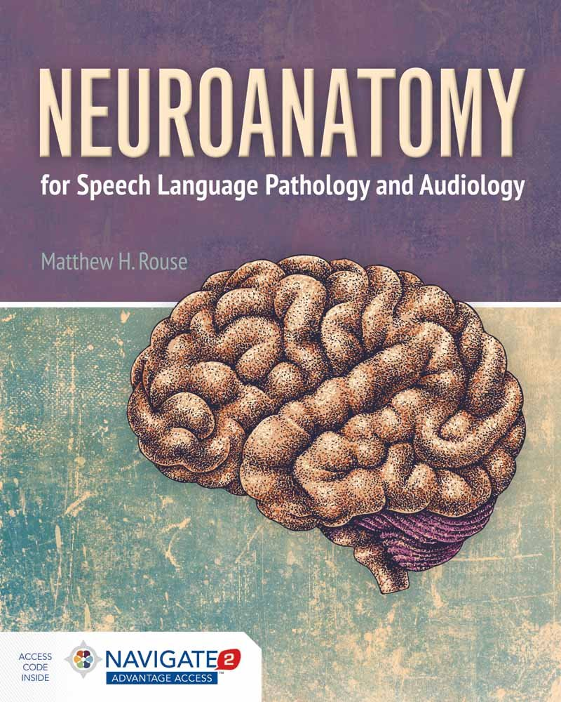 Neuroanatomy for Speech Language Pathology and Audiology by Jones & Bartlett Learning