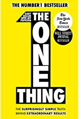 The One Thing: The Surprisingly Simple Truth Behind Extraordinary Results: Achieve your goals with one of the world's bestselling success books (Basic Skills) Kindle Edition