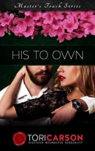 His To Own: Author's Edition (Master's Touch Book 3)