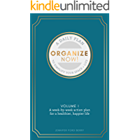 Organize Now: Volume 1: A Week-by-Week Guide to Simplify Your Space and Your Life (Organize Now!)