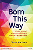 Born This Way: Making sense of science, the Bible and same-sex attraction