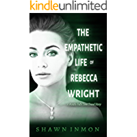 The Empathetic Life of Rebecca Wright: A Middle Falls Time Travel Story