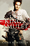 The Last King's Amulet (The Price Of Freedom Book 1)