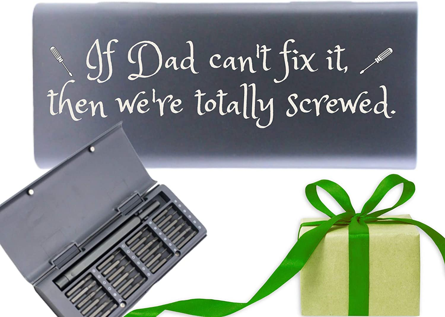 MGV precision screwdriver set with Humorous sayings, unique gift idea for that hard to buy person, Father's Day, Christmas, birthday etc… (If Dad can't fix it then we're totally screwed)