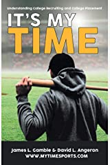 IT'S MY TIME: Understanding College Recruiting and College Placement Paperback