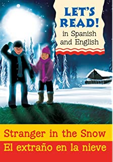 Stranger in the Snow Un extrano en la nieve (Lets Read! Books) (