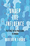 Under the Influence: Putting Peer Pressure to Work