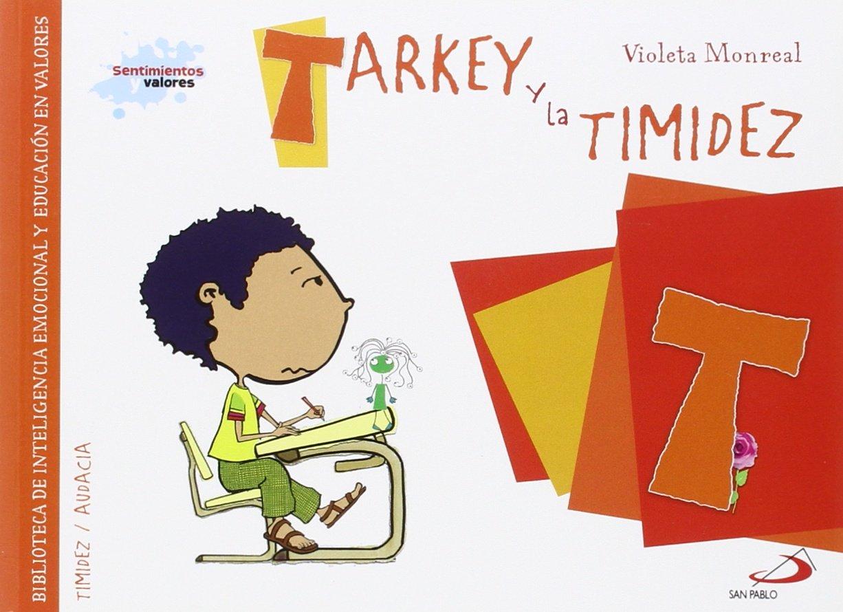 Tarkey y la timidez: Biblioteca de inteligencia emocional y educación en valores (Sentimientos y valores)
