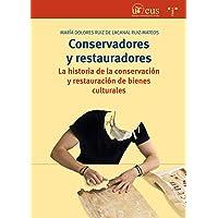 Conservadores y restauradores. La historia de la conservación
