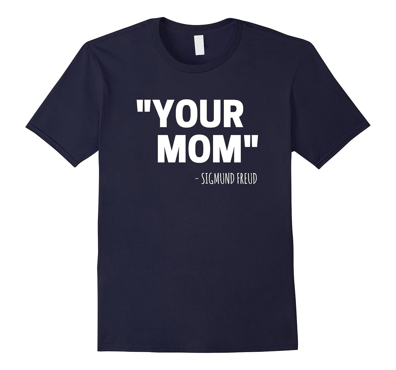 Your Mom Sigmund Freud T-Shirt-Art