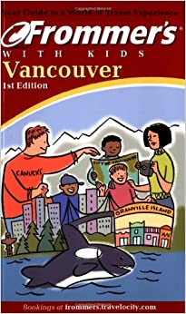 Frommer's Vancouver with Kids (Frommer′s With Kids)