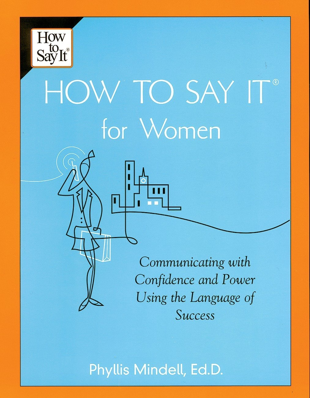 How to Say It For Women: Communicating with Confidence and Power Using the Language of Success by Prentice Hall Press