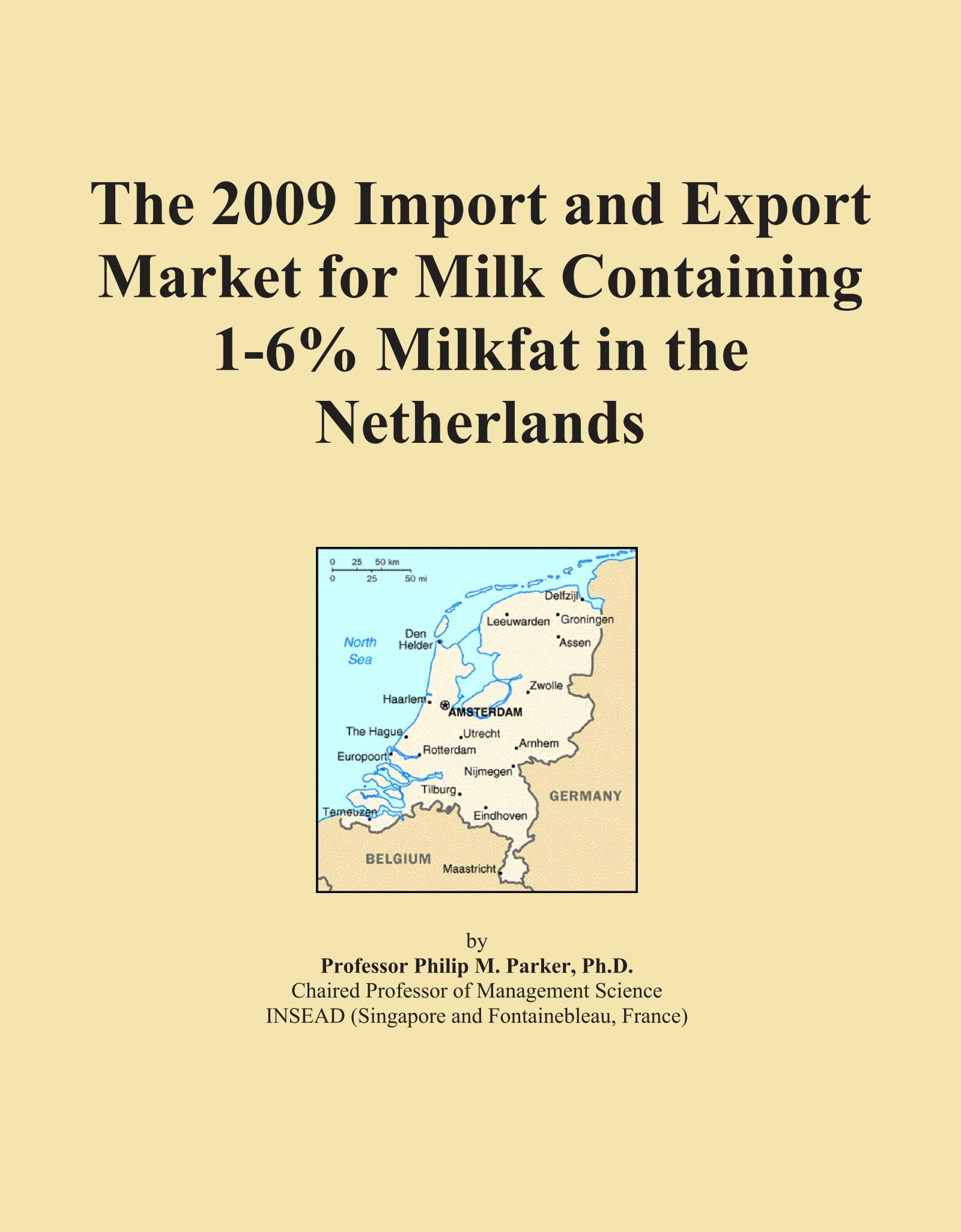 The 2009 Import and Export Market for Milk Containing 1-6% Milkfat in the Netherlands pdf epub