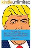 Fire and Fun: The Truest of the True Stories from the Trump White House