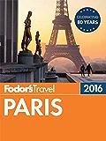 Fodor's Paris 2016 (Full-color Travel Guide)