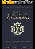 Considerazioni sulla via iniziatica (Gherardo Casini Editore)
