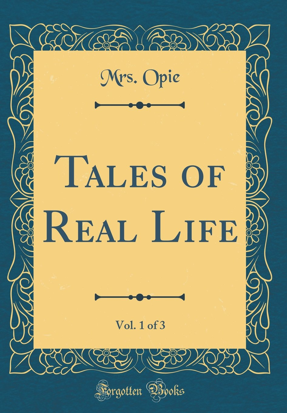 Download Tales of Real Life, Vol. 1 of 3 (Classic Reprint) ebook